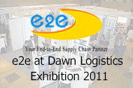 e2e at Dawn Logistics Exhibition 2011